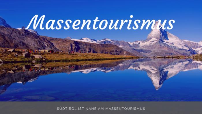 Südtirol ist nahe am Massentourismus